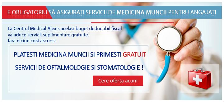 Cere oferta pentru Medicina muncii  - banner 1 -  La Centrul Medical Alexis acelasi buget deductibil fiscal integral va aduce servicii suplimentare gratuite, fara niciun cost ascuns!