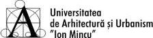 "Universitatea de Urbanism si Arhitectura ""Ion Mincu"""